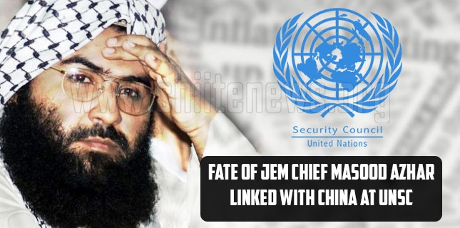 Fate of JeM chief Masood Azhar linked with China at UNSC